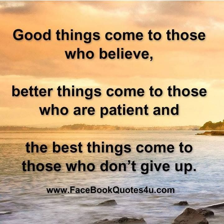 Good things come to those who believe... | ♥ Quotes ...