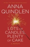 The Wonders of Friendship, Aging, and Headstands: Anna Quindlen's Lots of Candles, Plenty of Cake