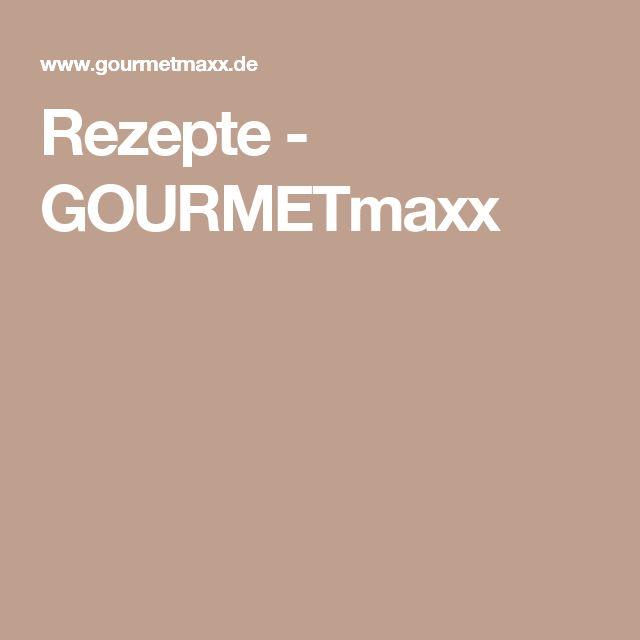 Rezepte - GOURMETmaxx