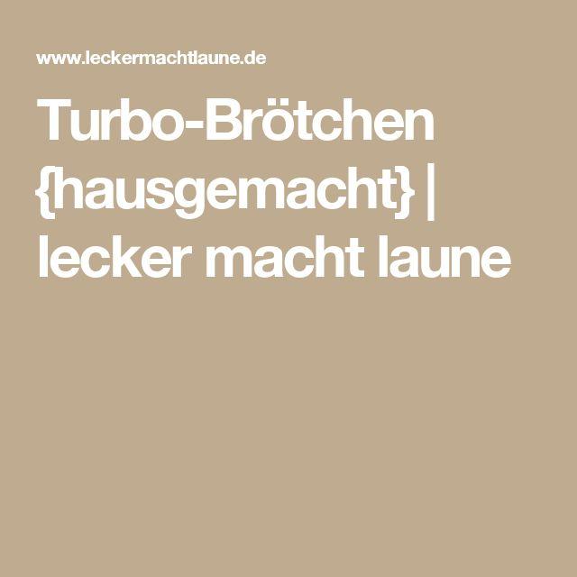 Turbo-Brötchen {hausgemacht} | lecker macht laune
