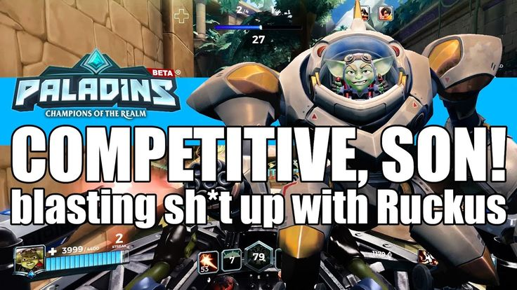 Blasting sh*t up on competitive - Paladins Ruckus Competitive Gameplay