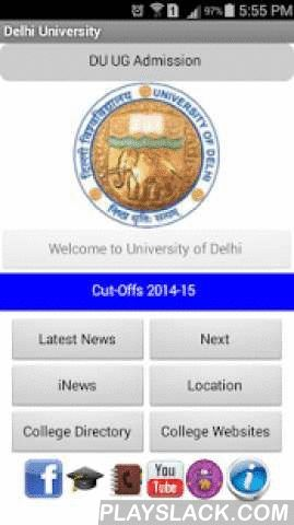 Delhi University UG Admission  Android App - playslack.com , Delhi University Undergraduate Admission App gives information about admission in various undergraduate courses of Delhi University. It gives information about admission process, Admission Schedule, Cut-offs, Latest News, Courses and Colleges. It has E-Open day as well. Latest cut-off links updated. No disturbing Ads. Needs internet for News and latest cut-off. You can download it for further reference.