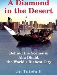 A Diamond in the Desert: Behind the Scenes in Abu Dhabi the World?s Richest City free download by Jo Tatchell ISBN: 9780802170798 with BooksBob. Fast and free eBooks download.  The post A Diamond in the Desert: Behind the Scenes in Abu Dhabi the World?s Richest City Free Download appeared first on Booksbob.com.