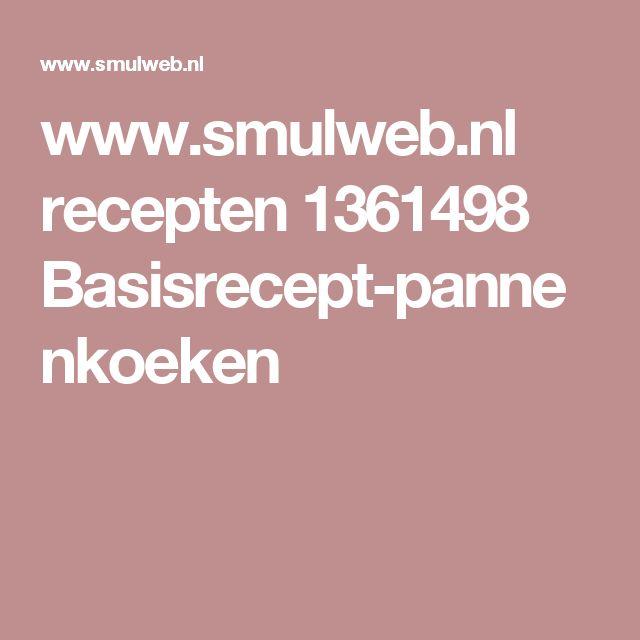 www.smulweb.nl recepten 1361498 Basisrecept-pannenkoeken