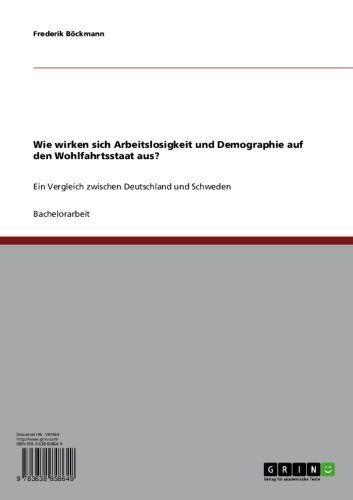 Wie wirken sich Arbeitslosigkeit und Demographie auf den Wohlfahrtsstaat aus? (German Edition) by Frederik Böckmann. $17.23. Publisher: GRIN Verlag GmbH; 1. edition (November 9, 2007). 84 pages