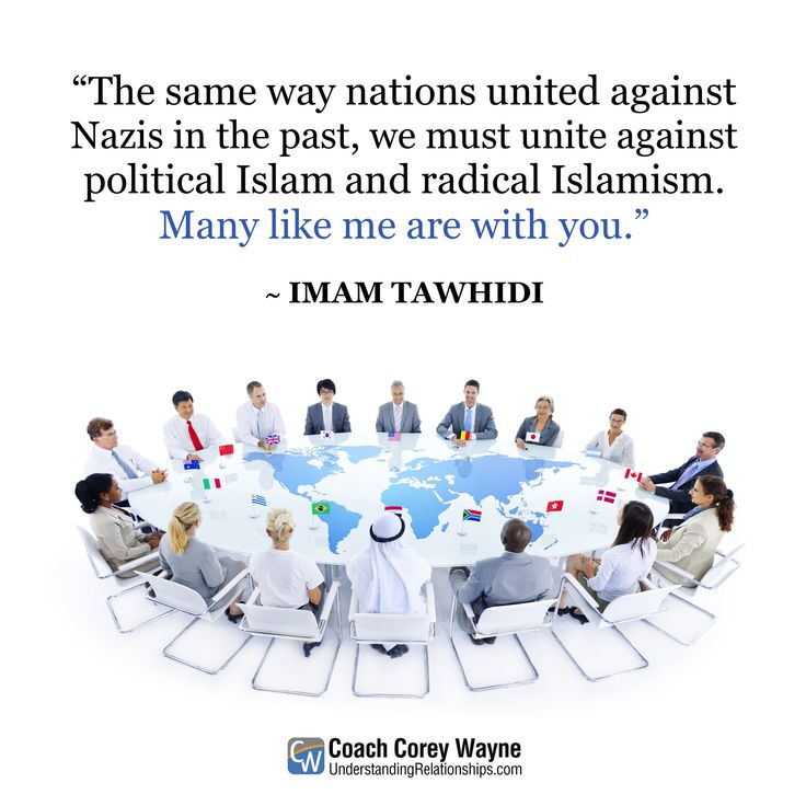 """#imamtawhidi #radical #islam #terror #national #alliance #united #world #defense #politics #global #peace #coachcoreywayne #greatquotes Photo by iStock.com/Rawpixel """"The same way nations united against Nazis in the past, we must unite against political Islam and radical Islamism. Many like me are with you."""" ~ Imam Tawhidi"""