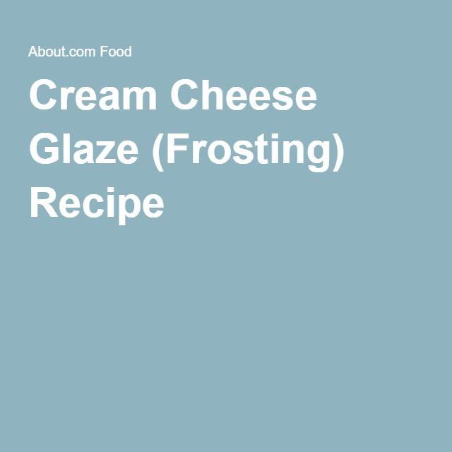 Cream Cheese Glaze (Frosting) Recipe