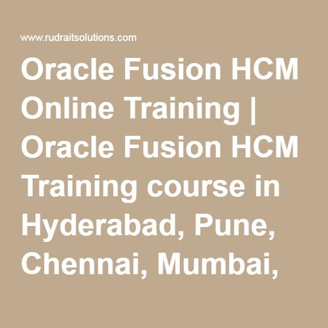 Oracle Fusion HCM Online Training | Oracle Fusion HCM Training course in Hyderabad, Pune, Chennai, Mumbai, banglore,India, USA, UK,…