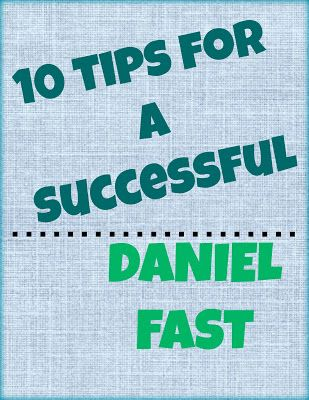 Kate's Kitchen: 10 tips for the Daniel fast