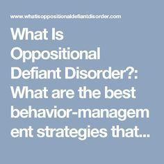 What Is Oppositional Defiant Disorder?: What are the best behavior-management strategies that teachers can use with their oppositional defiant students?