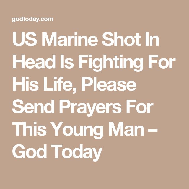 US Marine Shot In Head Is Fighting For His Life, Please Send Prayers For This Young Man – God Today