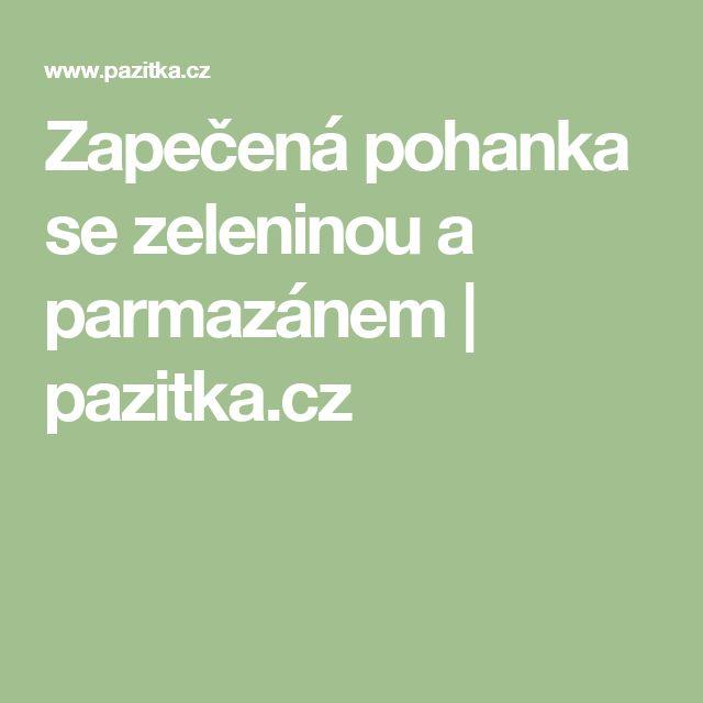 Zapečená pohanka se zeleninou a parmazánem | pazitka.cz