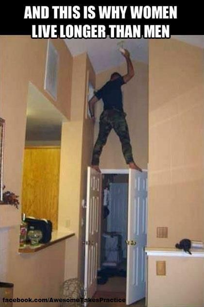 Don't try this at home. Unless you're a man.: Ladder, The Doors, Funny Pictures, Demotivational Posters, So True, Funny Stuff, Women Living, Living Longer, True Stories
