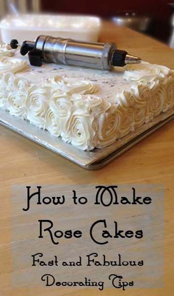 How to make Rose Cakes- fast decorating tips