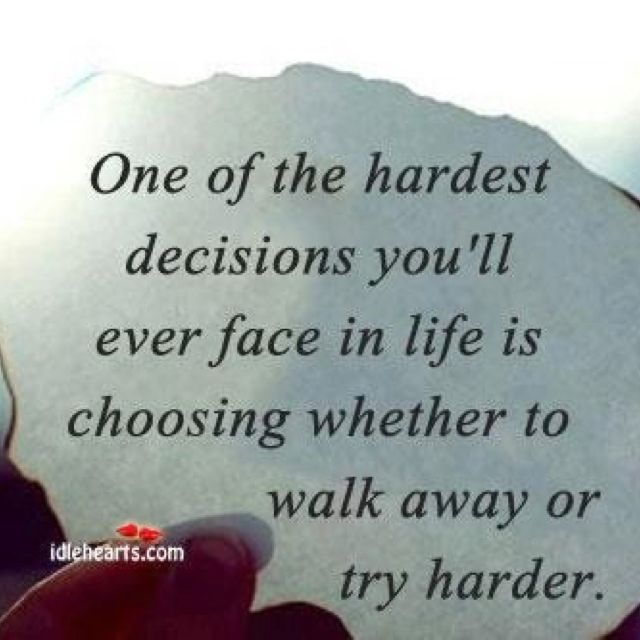 Walk away or try harder