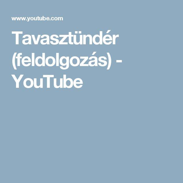 Tavasztündér (feldolgozás) - YouTube