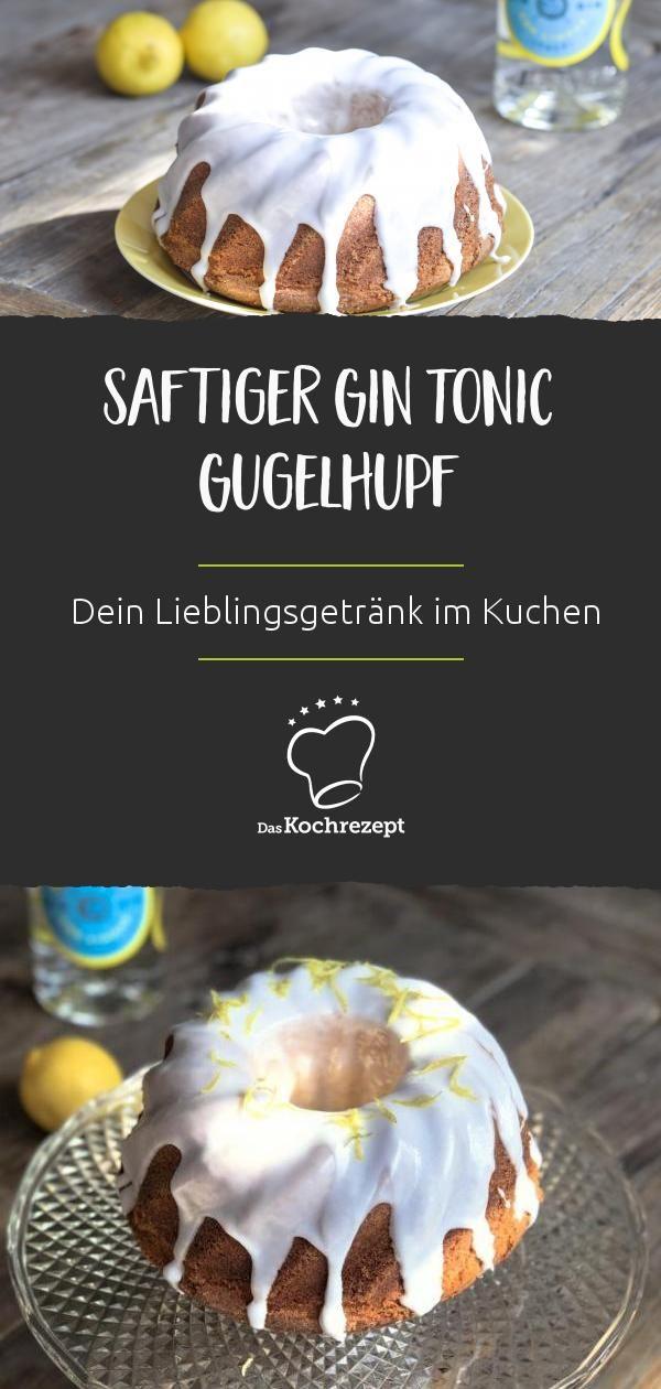 Saftiger Gin Tonic Gugelhupf Rezept In 2020 Zitronenkuchen Rezept Kaffee Und Kuchen Und Kuchen Und Torten Rezepte