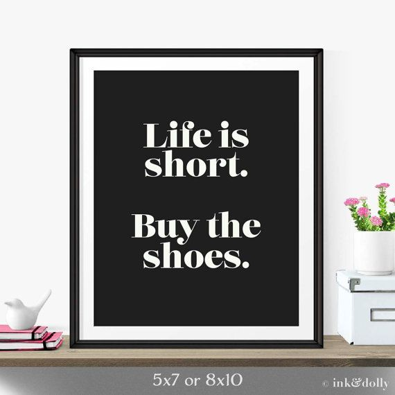 "Funny Gift For Friend- Black And White Art Wall Decor ""Buy The Shoes"" Typography Print- Gift For Shoe Lover- Girl Gift- Quote About Life"