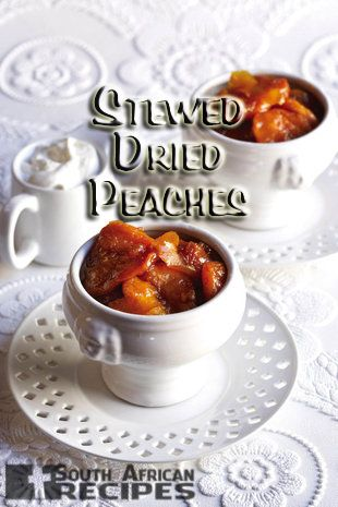 South African Recipes |  STEWED DRIED PEACHES | The peaches are stewed in port. It's a winner dessert with whipped cream!
