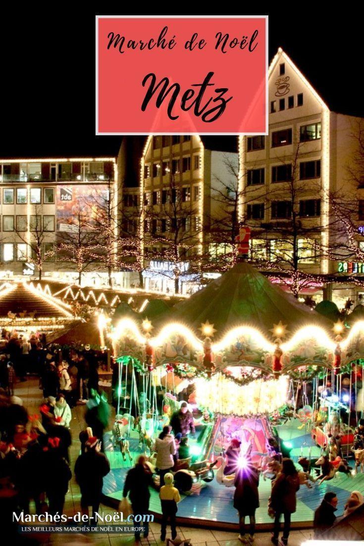 Marche De Noel A Metz Toutes les informations pratiques sur le marché de Noël de Metz