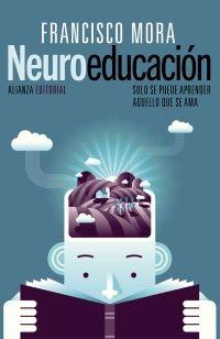 """Si no sabes lo que es la neurodidáctica este es un libro imprescindible y que te encantará. Es una delicia escuchar o leer a Francisco Mora: """"sin emoción no hay aprendizaje""""."""