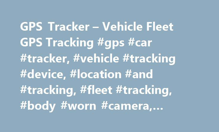GPS Tracker – Vehicle Fleet GPS Tracking #gps #car #tracker, #vehicle #tracking #device, #location #and #tracking, #fleet #tracking, #body #worn #camera, #vehicle #cctv http://minneapolis.remmont.com/gps-tracker-vehicle-fleet-gps-tracking-gps-car-tracker-vehicle-tracking-device-location-and-tracking-fleet-tracking-body-worn-camera-vehicle-cctv/  # AFFORDABLE GPS TRACKING Rewire Security offers effective smart GPS trackers packed with everything you will need to start tracking your vehicle…