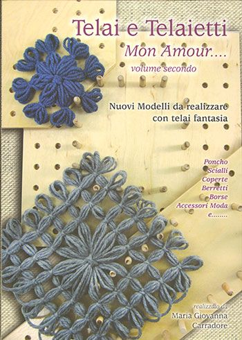 Telai e Telaietti Mon Amour ... vol.2 da Le Coccole by Maria Gio - Libri e Riviste - Ricamo - Casa Cenina