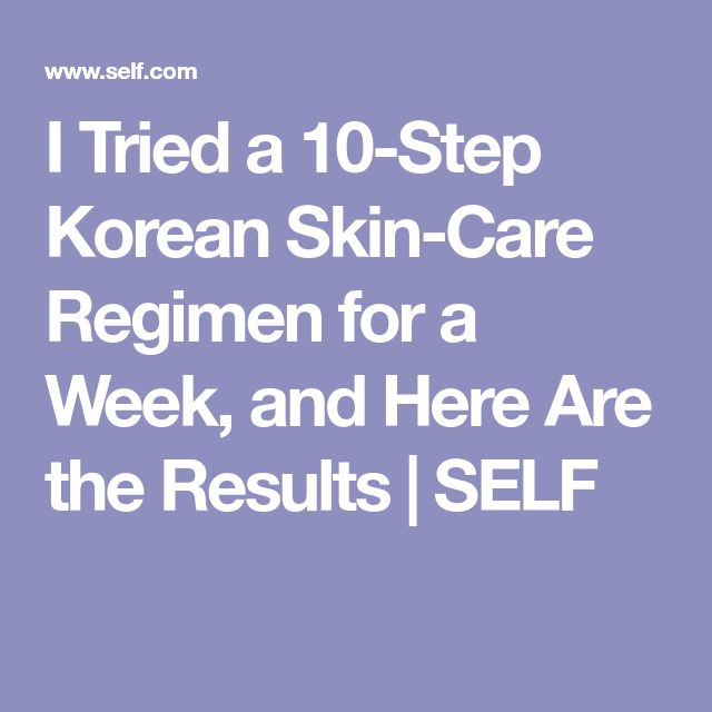 I Tried a 10-Step Korean Skin-Care Regimen for a Week, and Here Are the Results | SELF