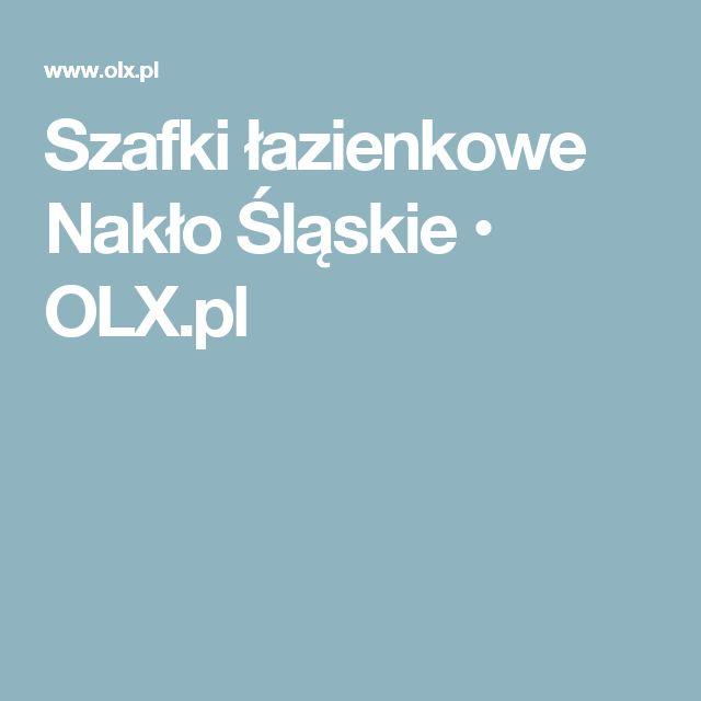 Szafki łazienkowe Nakło Śląskie • OLX.pl