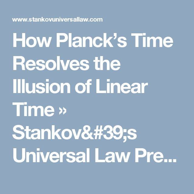 planck 39 s equation. how planck\u0027s time resolves the illusion of linear » stankov\u0027s universal law press planck 39 s equation