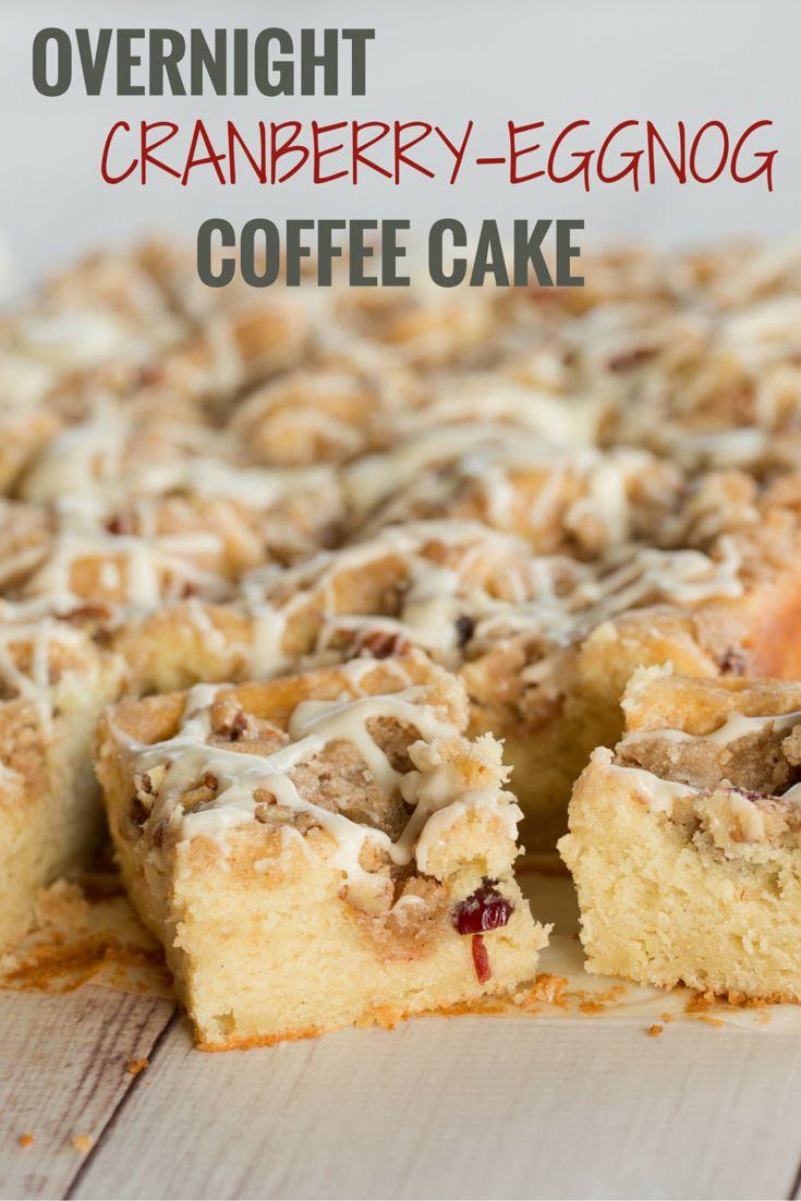 Overnight Cranberry-Eggnog Coffee Cake | Brown Eyed Baker | Bloglovin'