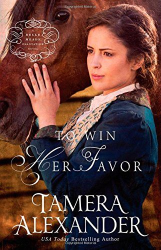 To Win Her Favor (A Belle Meade Plantation Novel) by Tamera Alexander http://www.amazon.com/dp/0310291070/ref=cm_sw_r_pi_dp_lC8qvb0ESKT15