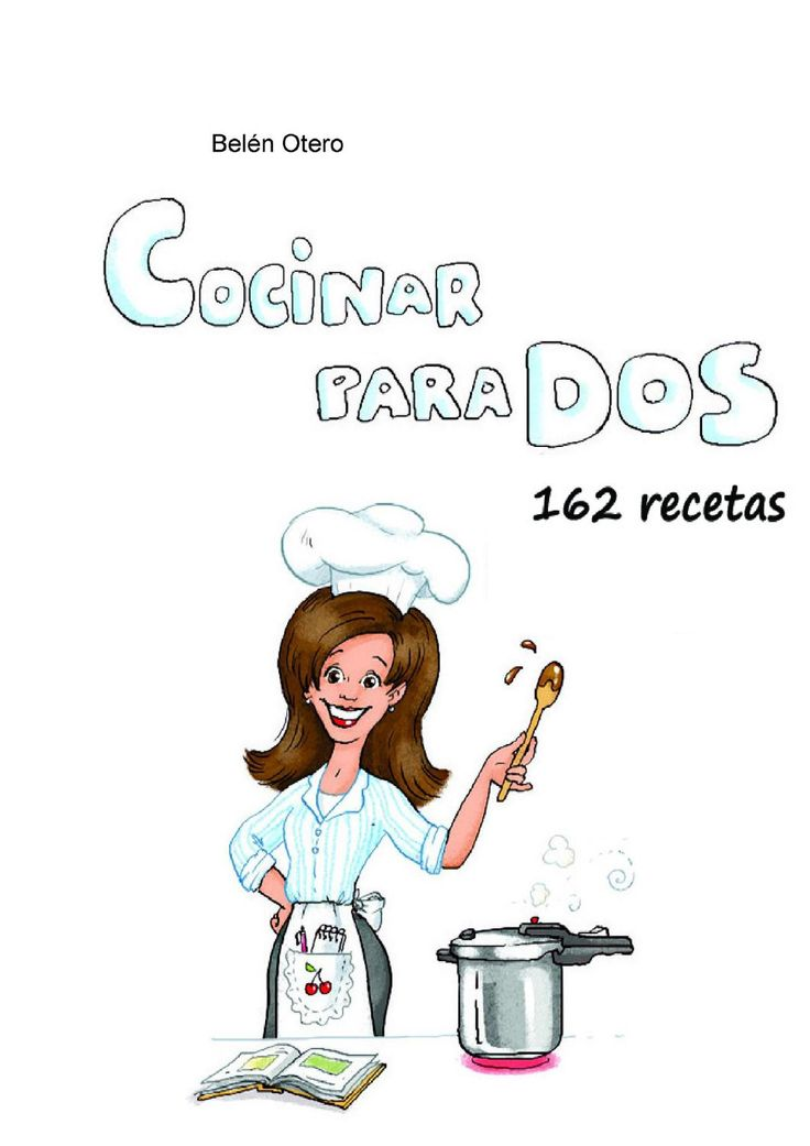 162 RECETAS PARA DOS por Joaquin Romero Nieto