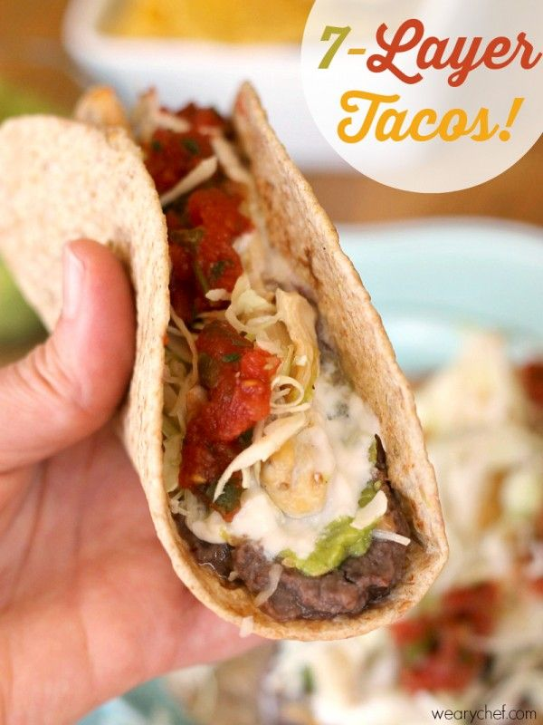 7-Layer Tacos: Your favorite dip turned dinner! - wearychef.com
