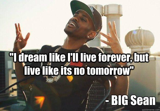 finally famous big sean MEMMORIES LYRICS | Big Sean Quotes About Dreams
