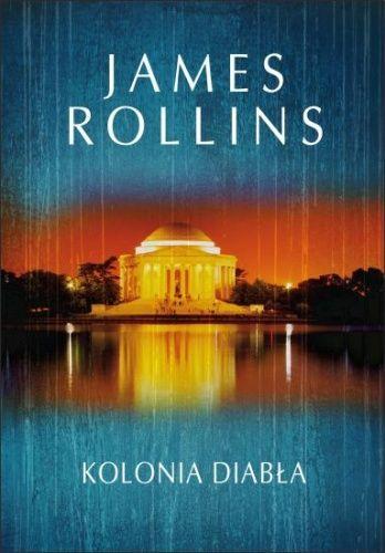 "Rollins James, ""Kolonia diabła"", Warszawa, Albatros, 2012.  493 s."