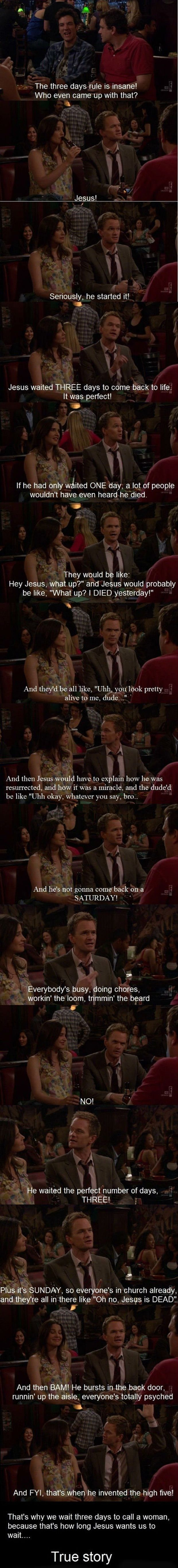 hahaha- How I Met Your MotherBarneys Stinson, High Five, Three Day, With, Quote, Too Funny, So Funny, The Rules, True Stories