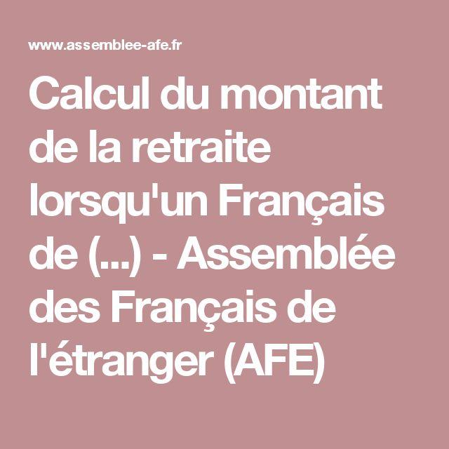 Calcul du montant de la retraite lorsqu'un Français de (...) - Assemblée des Français de l'étranger (AFE)