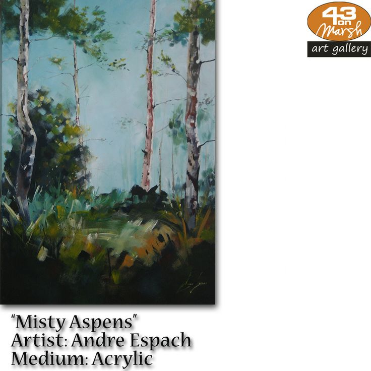 """Misty Aspens"" Acrylic on canvas by Andre Espach Contact 43 on Marsh #ArtGallery should you be interested in a work: 083 390 8000 #art #artist, #painting"