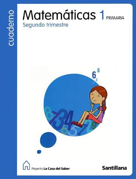 Cuaderno de Matemáticas 1º de Primaria (segundo trimestre) - La casa del Saber - Santillana -  Matemáticas