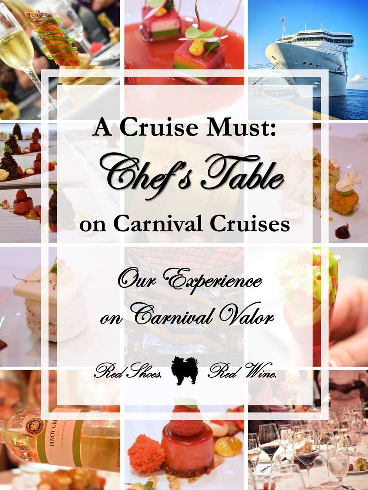 A Cruise Must: Chef's Table on Carnival Cruises (Our Experience on Carnival Valor, wine, eleven courses, private dining, hosted by master executive chef, unlimited wine, a night to remember, desserts, vip treatment, galley kitchen tour, princess, msc, royal caribbean, celebrity)