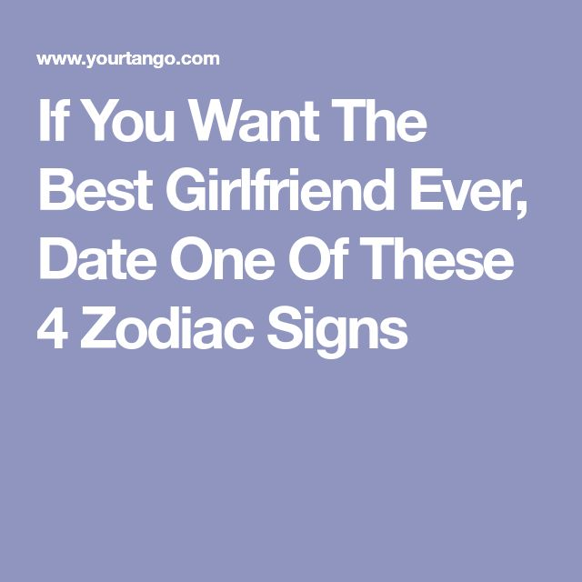 Arifish (Pisces Aries cusp) Both Aries & Pisces are on this list of 4! If You Want The Best Girlfriend Ever, Date One Of These 4 Zodiac Signs