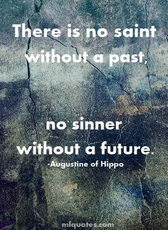 St. Augustine of Hippo: Quotes From Saint, St. Augustine Quotes, Bible Quotes About Life, Quotes About Memories, Quotes About Future Life, Christian Beautiful Quotes, Quotes About Hope And Faith, Augustine Of Hippo, Quotes About Paste And Future