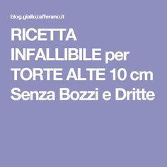 RICETTA INFALLIBILE per TORTE ALTE 10 cm Senza Bozzi e Dritte