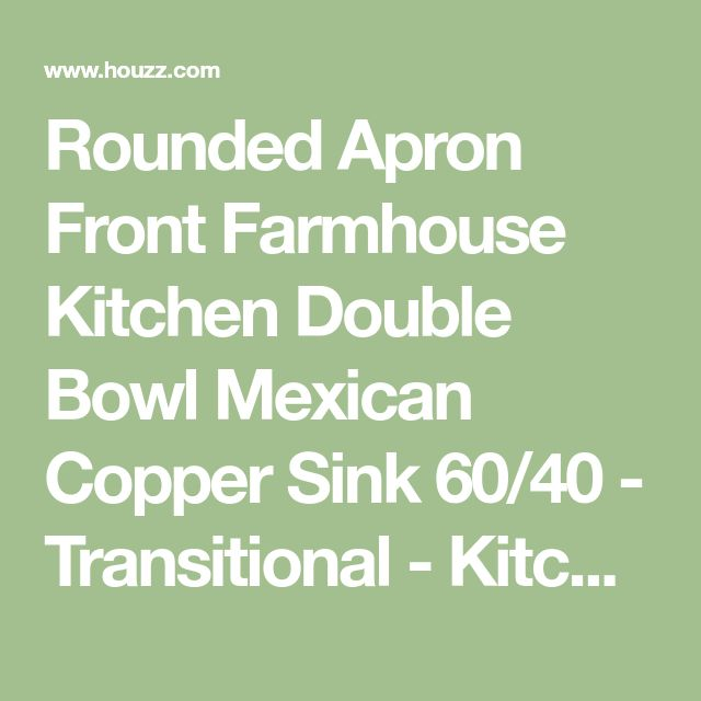 Rounded Apron Front Farmhouse Kitchen Double Bowl Mexican Copper Sink 60/40 - Transitional - Kitchen Sinks - by Color y Tradicion