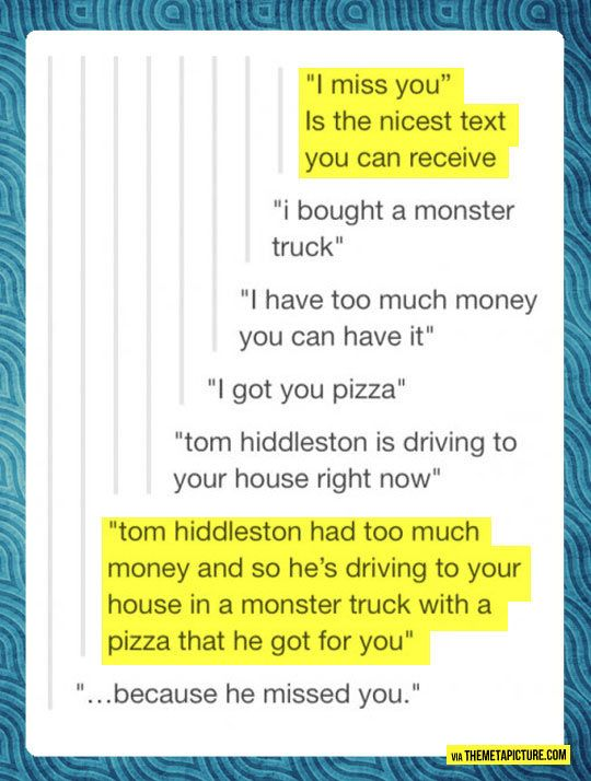 Because...Tom Hiddleston that's why