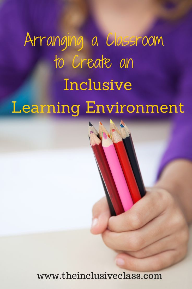 Arranging a Classroom to Create an Inclusive Learning Environment