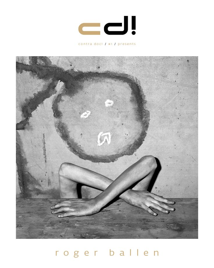 "contra doc! presents:  Roger Ballen ""I Want to Understand Myself Better"" (interview, #1, pp. 9-21) ""Black and White World of Roger Ballen in 3 Acts"" (photo presentation, #1, pp. 22-43)"