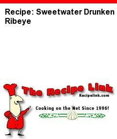 Recipe: Sweetwater Drunken Ribeye - Recipelink.com