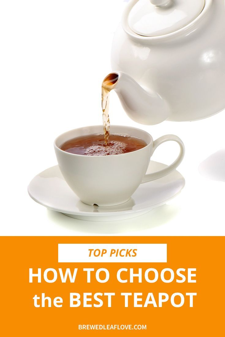Best Teapot For The Perfect Cup Of Tea With Images Perfect Cup Of Tea Tea Pots Hot Tea Recipes